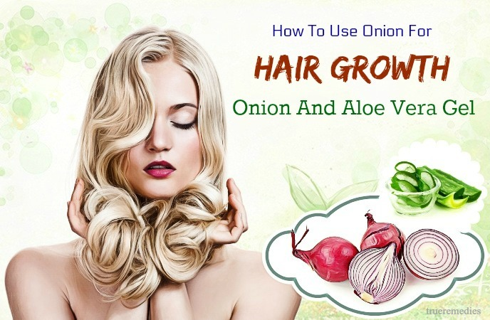 tips on how to use onion for hair growth - onion and aloe vera gel