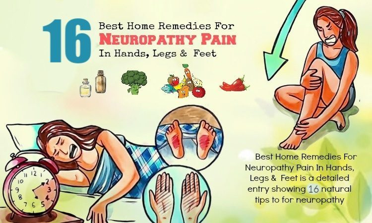 16 Home Remedies For Neuropathy Pain In Hands, Legs & Feet