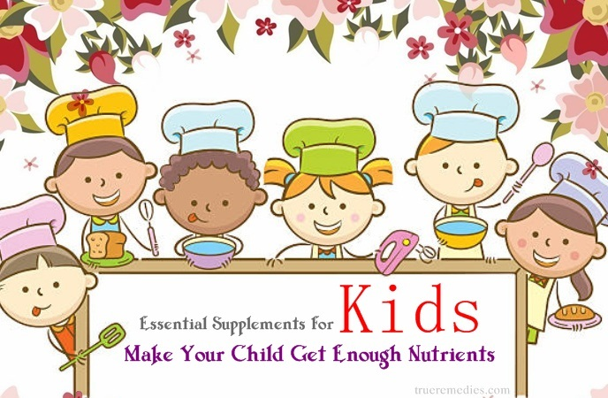 essential supplements for kids - make your child get enough nutrients
