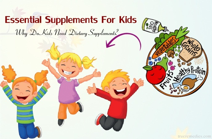 essential supplements for kids - why do kids need dietary supplements