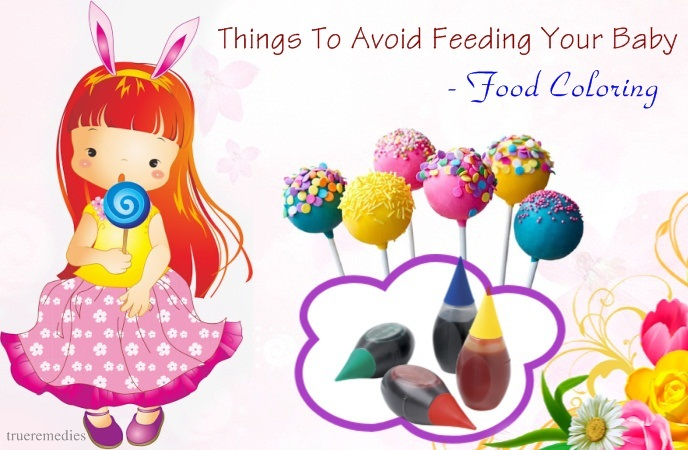 things to avoid feeding your baby - food coloring