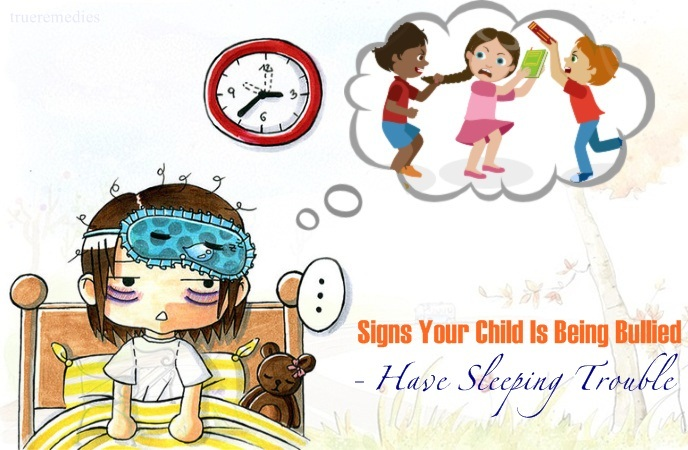 signs your child is being bullied - have sleeping trouble