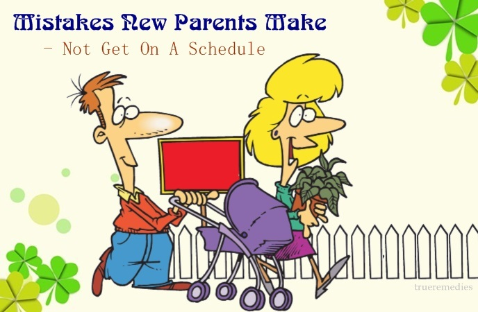 mistakes new parents make - not get on a schedule