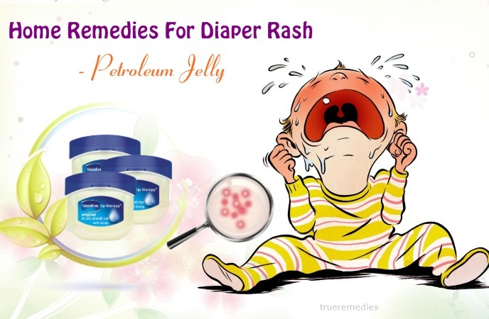 home remedies for diaper rash - petroleum jelly