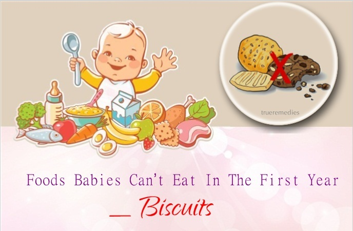 foods babies can't eat in the first year - biscuits