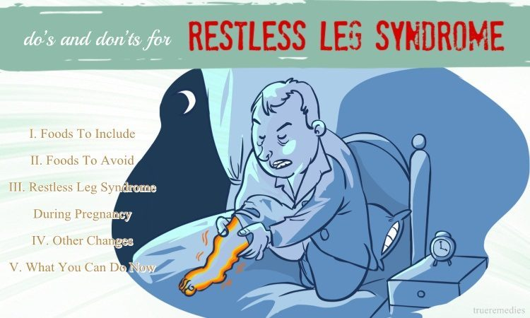 top diet do's and don'ts for restless leg syndrome