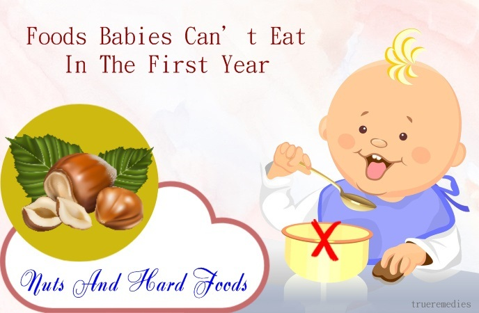 foods babies can't eat in the first year - nuts and hard foods