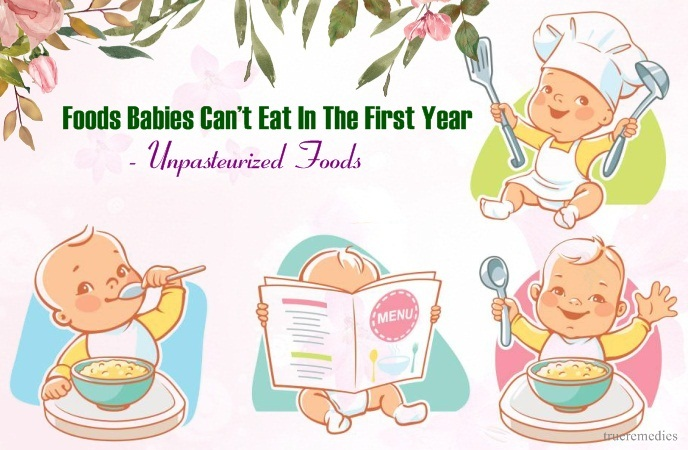 foods babies can't eat in the first year - unpasteurized foods