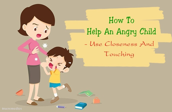 how to help an angry child - use closeness and touching