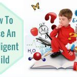 how to raise an intelligent child from an early age