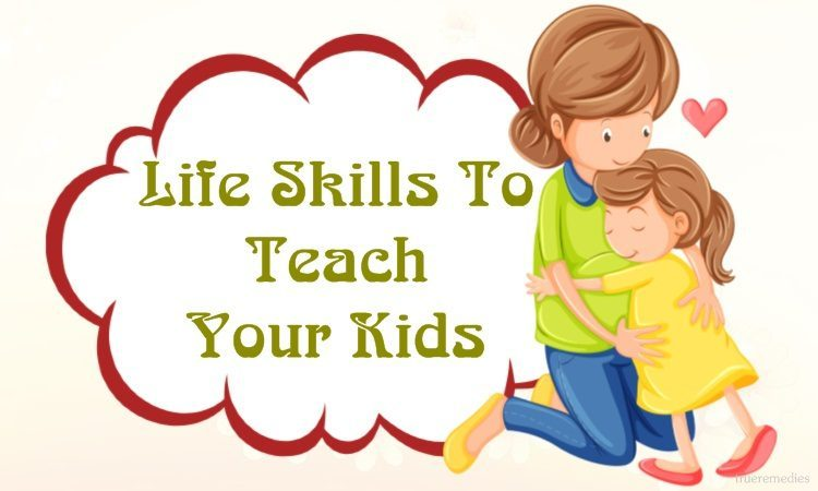 life skills to teach your kids 2 to 18 ages