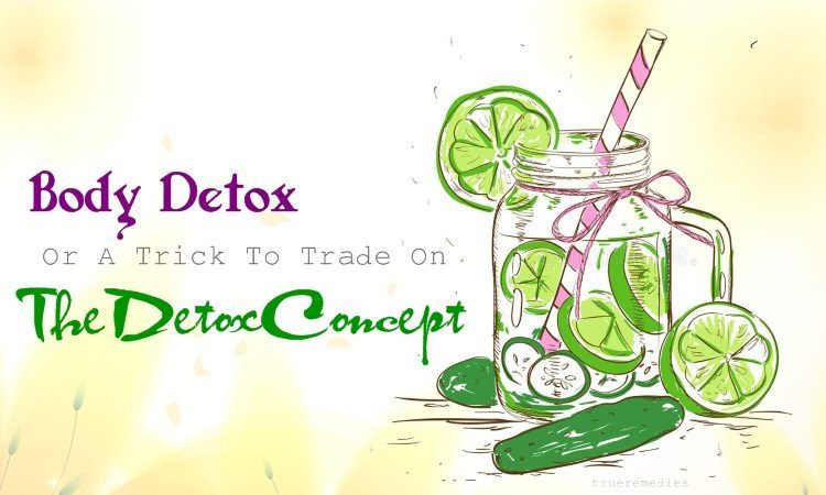 body detox or a trick to trade on the detox concept