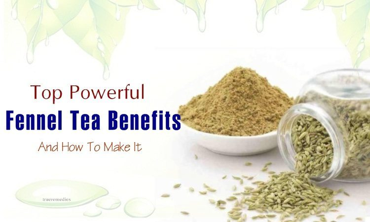 powerful fennel tea benefits