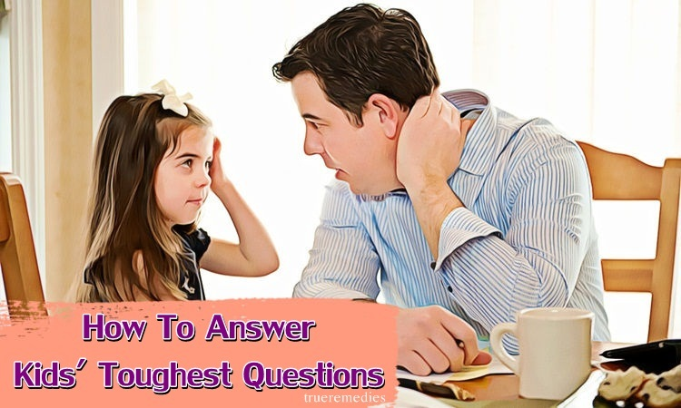 suggestions on how to answer kids' toughest questions