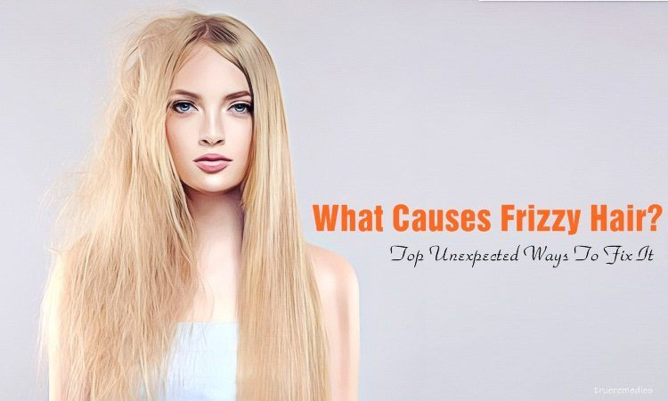 what causes frizzy hair and how to fix it
