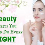 top beauty habits you should do every night