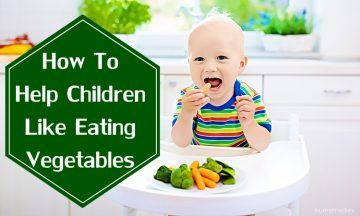 top 8 effective ways how to get children like eating vegetables